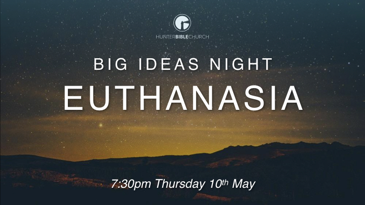 HBC Big Ideas Night: Euthanasia